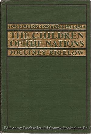 The Children of the Nations a Study of Colonization and Its Problems: Bigelow, Poultney