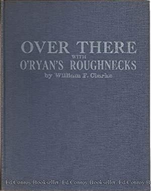 Over There with O'Ryan's Roughnecks Reminiscences of a Private 1st Class who served in ...