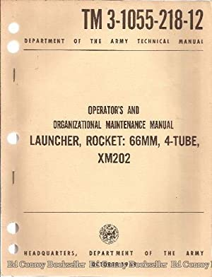 Operator's and Organizational Maintenance Manual Launcher, Rocket: 66MM, 4-Tube, XM202: ...