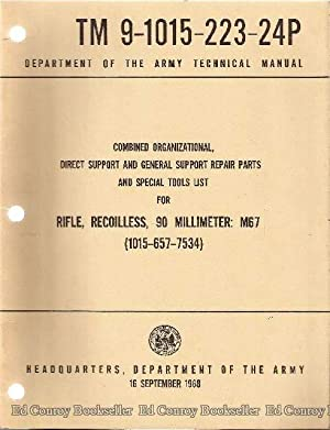 Rifle, Recoilless, 90 Millimeter; M67 (1015-657-7534) Combined Organizational, Direct Support and ...