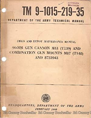 90-MM Gun Cannon M41 (T139) and Combination Gun Mounts M87 T148) and 8733943: Department of the ...