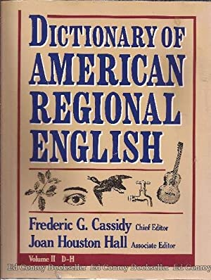 Dictionary of American Regional English *Volume II: Cassidy, Frederic G.