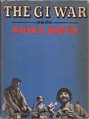 The GI War 1941-1945: Martin, Ralph G.
