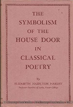 The Sybolism of the House Door in Classical Poetry: Haight, Elizabeth Hazelton *Author SIGNED/...