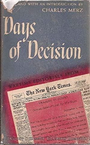 Days of Decision Wartime Editorials From The New York Times: Merz, Charles Edited with an ...