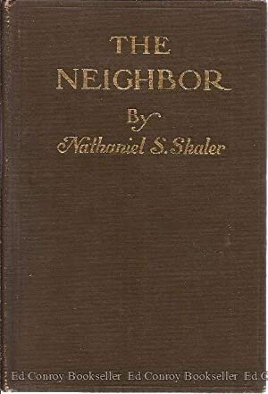 The Neighbor The Natural History of Human Contacts: Shaler, N. S.