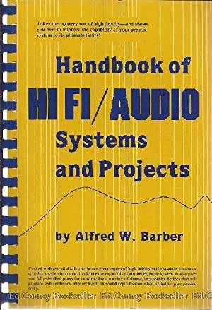 Handbook of Hi Fi/Audio Systems and Projects: Barber, Alfred W.