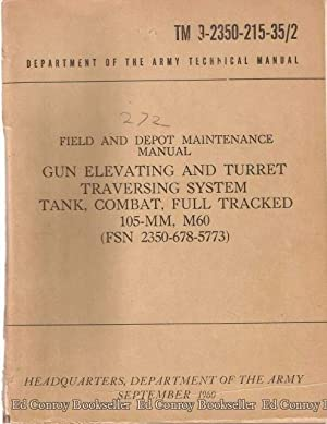 Field and Depot Maintenance Manual Gun Elevating and Turret Traversing System Tank, Combat, Full ...