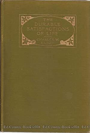 The Durable Satisfactions of Life: Eliot, Charles W.