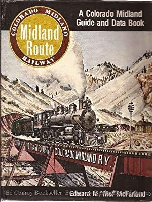 Colorado Midland Railway Midland Route A Colorado Midland Guide and Data Book: McFarland, Edward M....