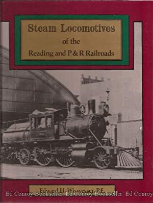 Steam Locomotives of The Reading and P & R Railroads The Complete History: Wiswesser, Edward H....