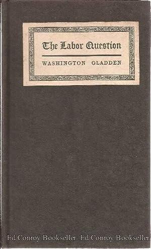 The Labor Question: Gladden, Washington