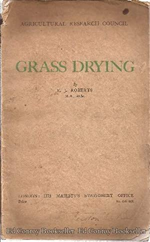 Grass Drying A Report prepared for the Committee on the Preservation of Grass and other Fodder ...