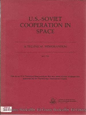 U.S. - Soviet Cooperation in Space A Technical Memorandum: Andelin, John Assistant Dir. OTA