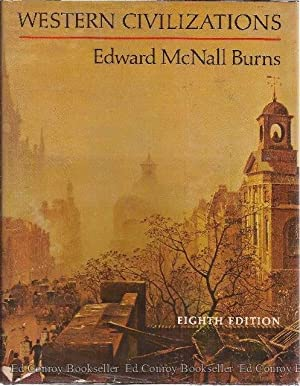 Western Civilizations Their History and Their Culture: Burns, Edwar McNall