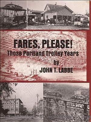 Fares, Please! Those Portland Trolley Years: Labbe, John T.