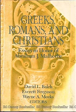 Greeks, Romans, and Christians Essays in Honor of Abraham J. Malherbe: Balch, David L. with Everett...