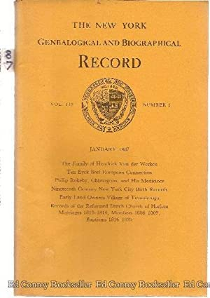 The New York Genealogical and Biographical Record *Volume 118 Numbers 1-4 Complete* January 1987: ...