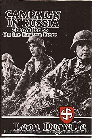 Campaign in Russia The Waffen SS On: Degrelle, Leon