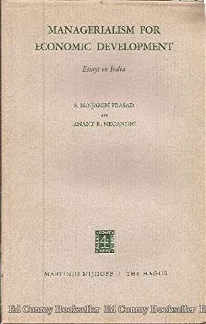 Managerialism For Economic Development Essays on India: Prasad, S. Benjamin, Ph.D. and Anant R. ...
