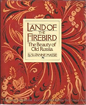 Land Of The Firebird The Beauty of Old Russia: Massie, Suzanne