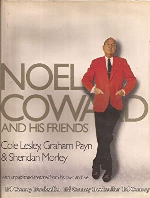 Noel Coward and His Friends: Lesley, Cole with Graham Payn & Sheridan Morley