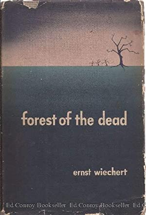 Forest of the Dead: Wiechert, Ernst