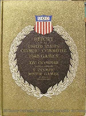 Report of the United Stated Olympic Committee 1948 Games XIV Olympiad London, England V Olympic ...