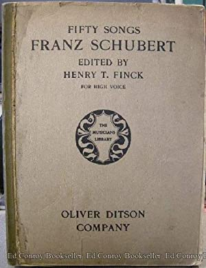 Fifty Songs by Franz Schubert For High Voices: Finck, Henry T. (Editor)