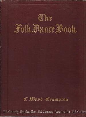The Folk Dance Book For Elementary Schools, Class Room, Playground and Gymnasium: Crampton, C. Ward...
