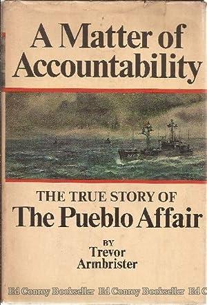 A Matter of Accountabilty The True Story of the Pueblo Affair: Armbrister, Trevor