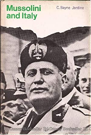 Mussolini and Italy: Bayne-Jardine, Colin Charles