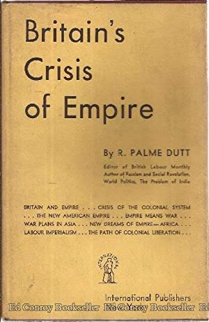 Britain's Crisis of Empire: Dutt, R. Palme