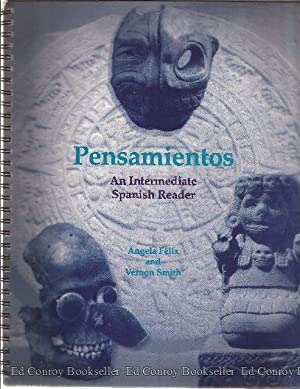Pensamientos An Intermediate Spanish Reader: Felix, Angela and Vernon Smith