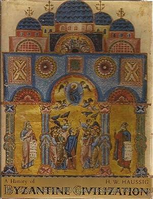 A History of Byzantine Civilization: Haussig, H. W.
