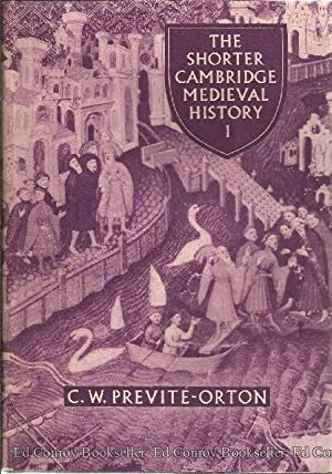 The Shorter Cambridge Medieval History 2 Volumes: Previte-Orton, C. W. (The Late)