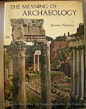 The Meaning Of Archaeology: Pallottino, Massimo