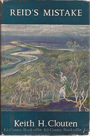 Reid's Mistake The Story of Lake Macquarie: Clouten, Keith H.
