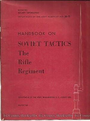 Handbook on Soviet Tactics The Rifle Regiment Pamphlet No. 30-75: Army, Dept of