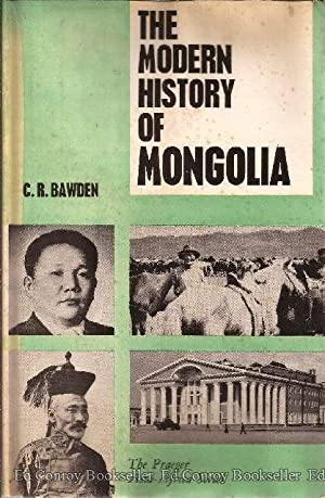 The Modern History of Mongolia: Bawden, C.R.