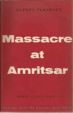Massacre At Amritsar: Furneaux, Rupert