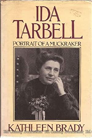 Ida Tarbell Portrait of a Muckraker: Brady, Kathleen *SIGNED/INSCRIBED