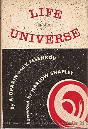Life in the Universe: Oparin, A. and V. Fesenkov