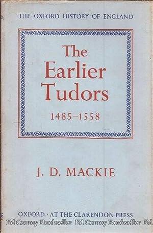 The Earlier Tudors 1485-1558: Mackie, J. D.
