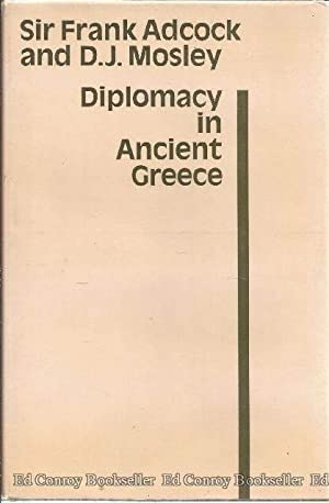 Diplomacy In Ancient Greece: Adcock, Sir Frank and D.J. Mosley