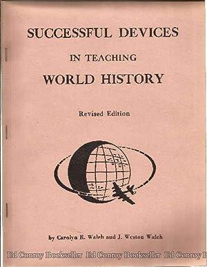 Successful Devices In Teaching World History: Walch, Carolyn R. and J. Weston Walch