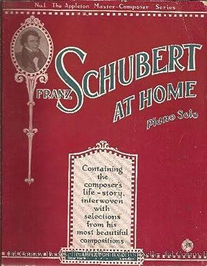 The Appleton Master-Composer Series Volume I Franz Schubert At Home: Wier, Albert E. Editor