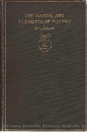 The Nature And Elements Of Poetry: Stedman, Edmund Clarence