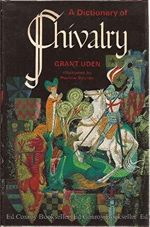 A Dictionary of Chivalry: Uden, Grant