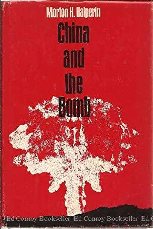 China and the Bomb: Halperin, Morton H.